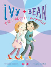 Ivy and Bean Take Care of the Babysitter (Ivy and Bean), Sophie Blackall, Annie
