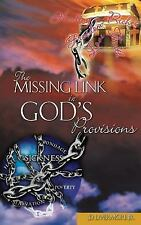 The Missing Link In God's Provisions