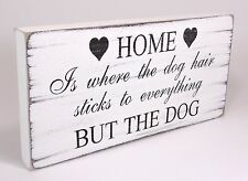 Funny - Home Is Where The Dog Hair - Shabby but Chic - Vintage  Handmade Sign