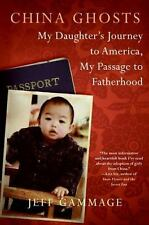 China Ghosts: My Daughter's Journey to America, My Passage to Fatherhood, Gammag