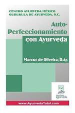 Auto-Perfeccionamiento con Ayurveda : Aplicando el Arte y la Ciencia...
