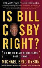 Is Bill Cosby Right? : Or Has the Black Middle Class Lost Its Mind? by...
