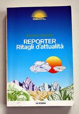 REPORTER RITAGLI D'ATTUALITà Stefania Zanardo Ed. La Scuola 2008  E17