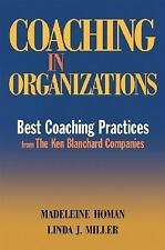 Coaching in Organizations: Best Coaching Practices from The Ken Blanchard Compan