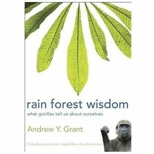Rain Forest Wisdom: What Gorillas Tell Us About Ourselves, Grant, Andrew, New Bo