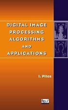 Digital Image Processing Algorithms and Applications by Ioannis Pitas (2000,...