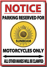 SUNBEAM NOTICE PARKING RESERVED FOR SUNBEAM MOTORCYCLES ONLY  METAL SIGN.