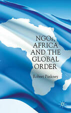 Ngos, Africa and the Global Order, Pinkney, Robert, Used; Very Good Book