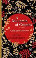 A Mountain of Crumbs : A Memoir by Elena Gorokhova (2011, Paperback)