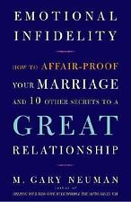 Emotional Infidelity: How to Affair-Proof Your Marriage and 10 Other Secrets to