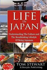 Japanese Culture: Life in Japan : Understanding the Culture and Breathtaking...