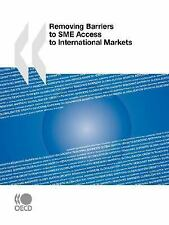 Removing Barriers to Sme Access to International Markets by Organisation for...