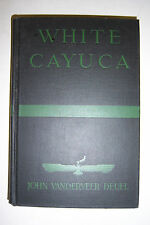 WHITE CAYUCA Voyage to Devil's Island By John Vanderveer Deuel 1934, illustrated