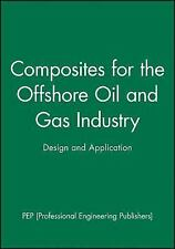 Composites for the Offshore Oil and Gas Industry: Design and Applicati-ExLibrary