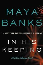 Slow Burn Ser.: In His Keeping Bk. 2 by Maya Banks (2015, Paperback)