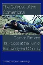 The Collapse of the Conventional: German Film and Its Politics at the Turn of th