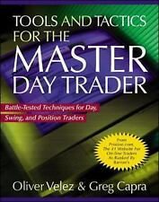 Tools and Tactics for the Master Day Trader: Battle-Tested Techniques for Day,