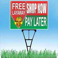 "18""x24"" FREE LAYAWAY SHOP NOW PAY LATER Outdoor Yard Sign & Stake Lawn Christmas"