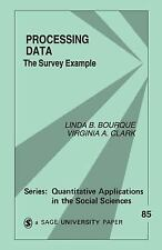 Processing Data: The Survey Example (Quantitative Applications in the Social Sc
