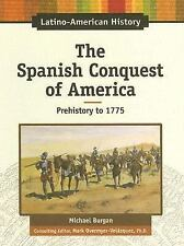 The Spanish Conquest of America: Prehistory - 1775 (Latino-American History)