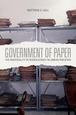 Government of Paper : The Materiality of Bureaucracy in Urban Pakistan by...