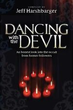 Dancing  With the Devil: An Honest Look Into the Occult from Former Followers, H