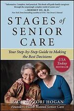 Stages of Senior Care : Your Step-by-Step Guide to Making the Best Decisions...