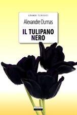 Il tulipano nero di Alexander Dumas Libro Nuovo Crescere Edizioni
