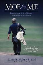 Moe & Me: Encounters with Moe Norman, Golf's Mysterious Genius, Rubenstein, Lorn