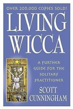 Practical Magick: Living Wicca : A Further Guide for the Solitary...