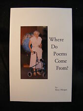 Where Do Poems Come From by Betty Morgan (1997, Paperback) Signed by the Author