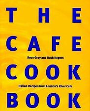 The Cafe Cook Book: Italian Recipes from London's River Cafe, Rogers, Ruth, Good