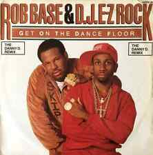 "ROB BASE & DJ E-Z ROCK - Get On The Dance Floor (The Danny D. Remix) (12"") (G/G)"