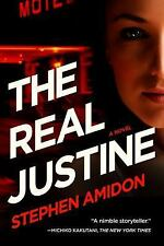 The Real Justine by Stephen Amidon (2015, Hardcover)