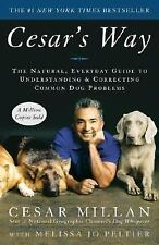 Cesar`s Way: By Cesar Millan. Paperback