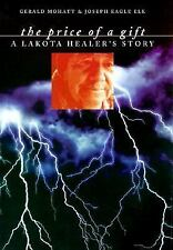 The Price of a Gift: A Lakota Healer's Story