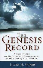 The Genesis Record : A Scientific and Devotional Commentary on the Book of...