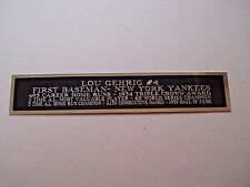 Lou Gehrig Yankees Nameplate For A Baseball Helmet / Bat Or Jersey Case 1.5 X 8