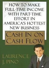 Cash in on Cash Flow by Lawrence J. Pino and Laurence J. Pino (2005, Paperback)