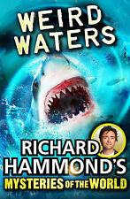 Richard Hammond's Mysteries of the World: Weird Waters (Great Mysteries of the W