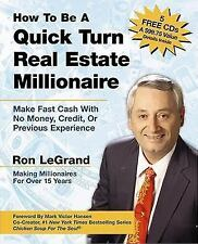 How to Be a Quick Turn Real Estate Millionaire: Make Fast Cash with No Money, Cr