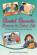 Social Smarts : Manners for Today's Kids by Elizabeth James and Carol Barkin...