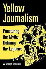 Yellow Journalism : Puncturing the Myths, Defining the Legacies by W. Joseph...