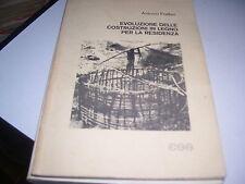 LIBRO EVOLUZIONI DELLE COSTRUZIONI IN LEGNO PER LA RESIDENZA FRATTARI ESA 1980
