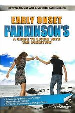 Early Onset Parkinson's : A Guide to Living with the Condition by John Baxter...