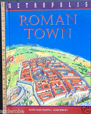 ROMAN TOWN Metropolis Franklin Watts/HB/48pp COLORFULLY ILLUSTRATED Ancient ROME