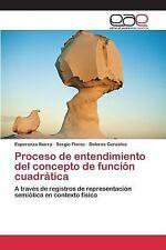 Proceso de Entendimiento Del Concepto de Funcion Cuadratica by Ibarra...
