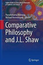 Comparative Philosophy and J.L. Shaw (Sophia Studies in Cross-cultural Philosoph