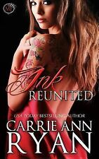 Ink Reunited (A Midnight Ink Novella) (Montgomery Ink) by Ryan, Carrie Ann