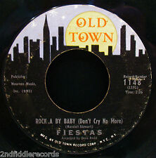 THE FIESTAS-Rock A By Baby-Doo Wop-Northern Soul Vocal 45-OLD TOWN #1148